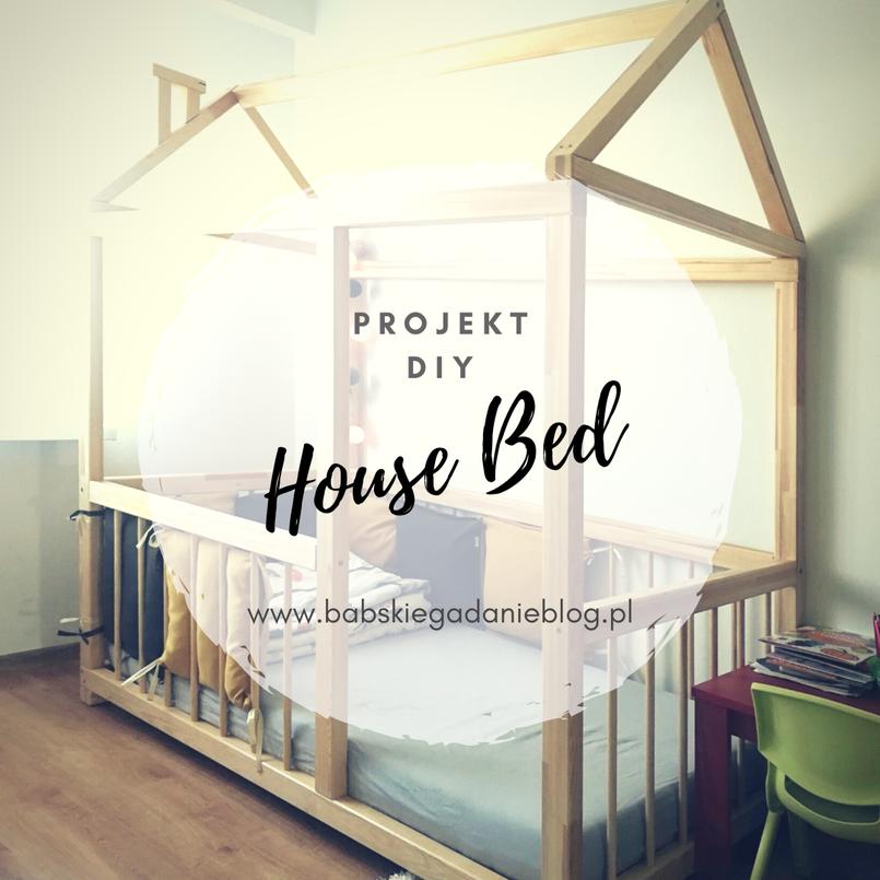 DIY House Bed. Marzy Ci się łóżko dla dziecka w stylu Scandi? Zrób je sam!