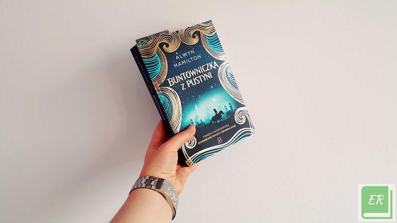 Recenzja książki nr 26. Buntowniczka z pustyni – Alwyn Hamilton